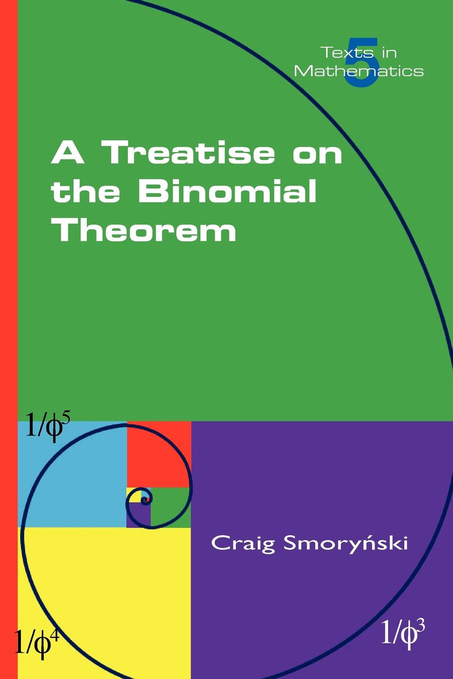 Craig Smorynski A Treatise on the Binomial Theorem bjarne toft graph edge coloring vizing s theorem and goldberg s conjecture