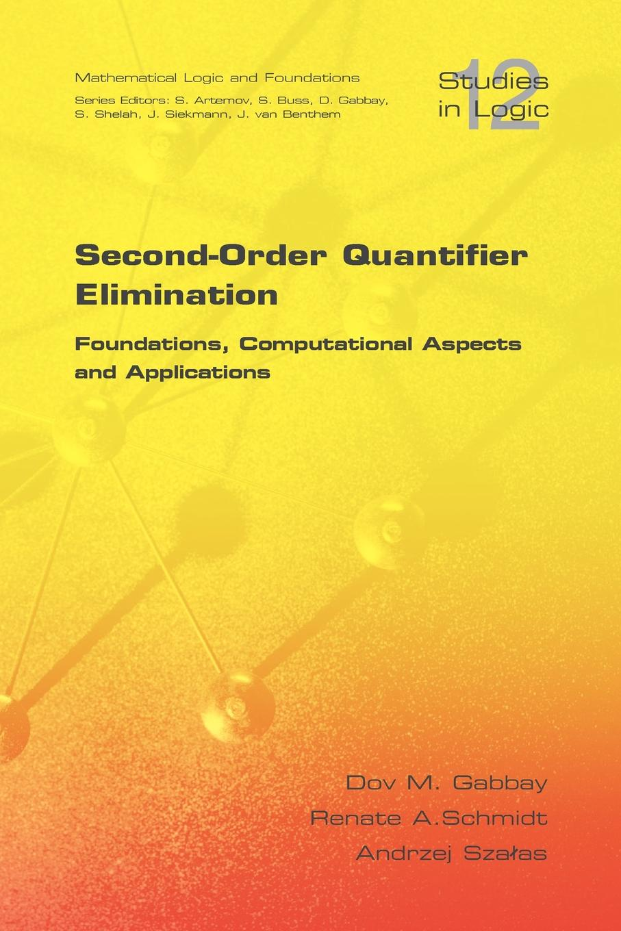 D. M. Gabbay, R. Schmidt, A. Szalas Second Order Quantifier Elimination. Foundations, Computational Aspects and Applications this item is for making up price for specified order