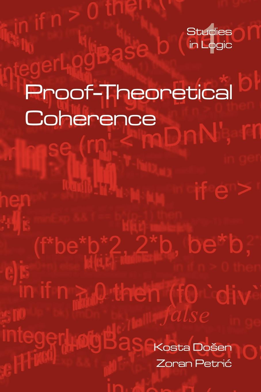 Kosta Dosen, Zoran Petric Proof-Theoretical Coherence anahit chubaryan rabin style speed up of proofs