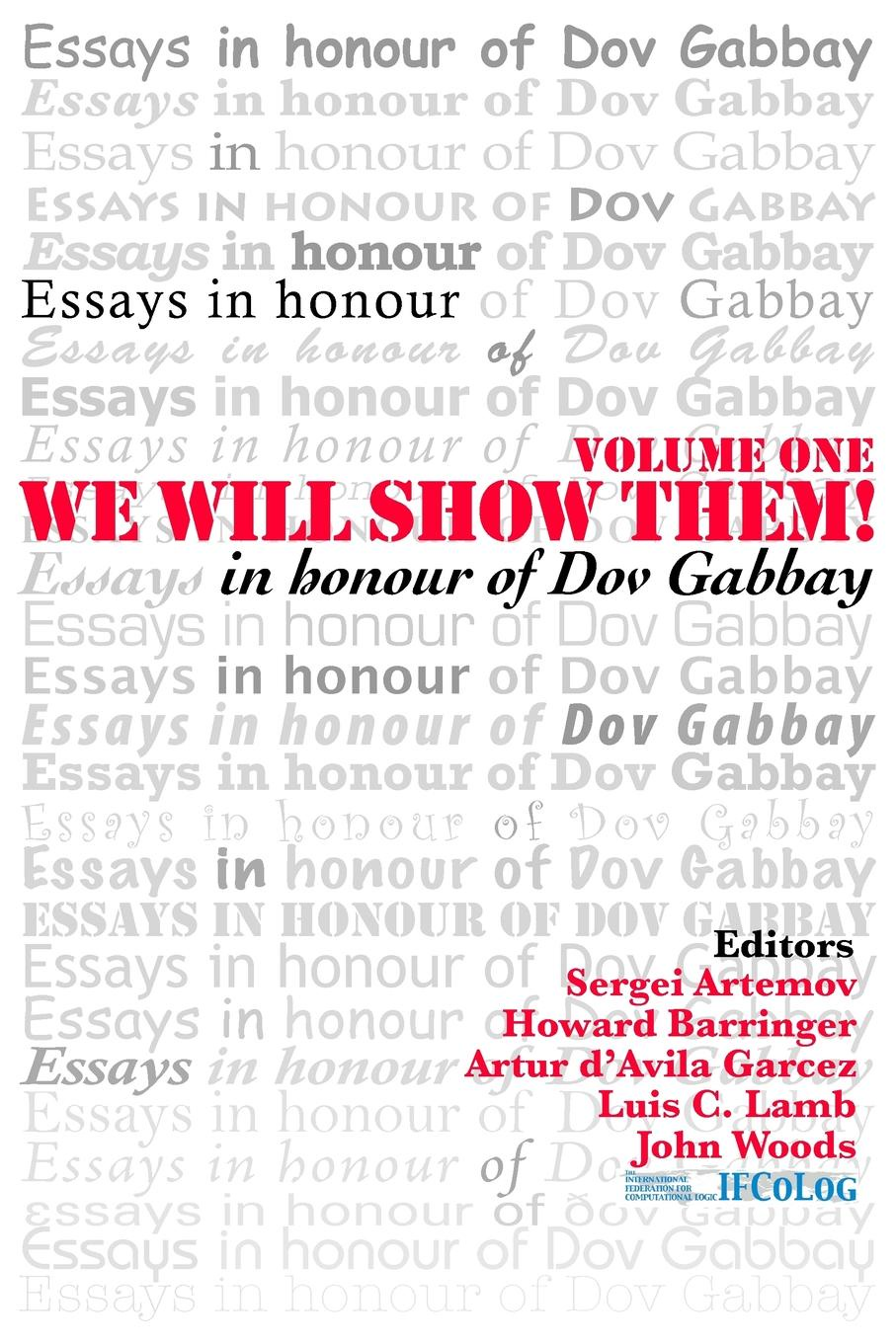We Will Show Them. Essays in Honour of Dov Gabbay. Volume 1 logic london