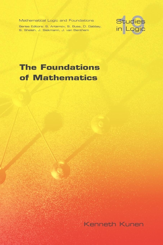 Kenneth Kunen The Foundations of Mathematics цена 2017