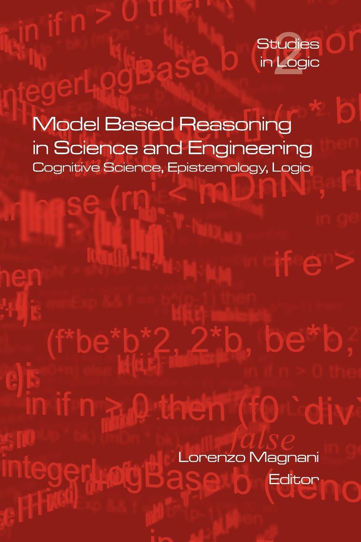 Model Based Reasoning in Science and Engineering цены онлайн