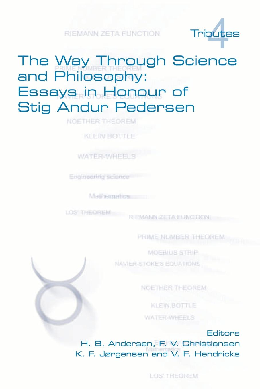 The Way Through Science and Philosophy. Essays in Honour of Stig Andur Pedersen stig