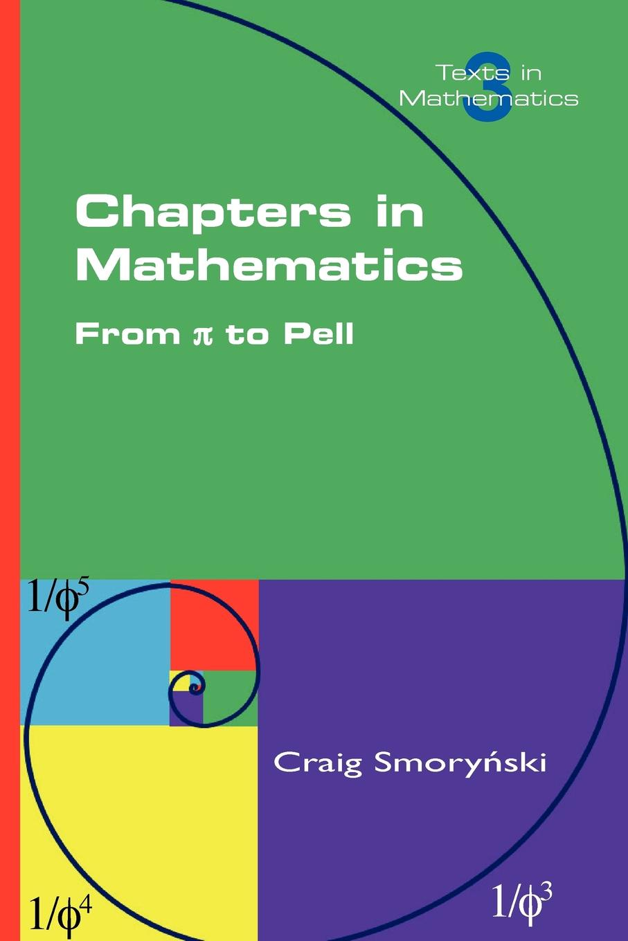 Craig Smorynski Chapters in Mathematics. from Pi to Pell s promislow david fundamentals of actuarial mathematics
