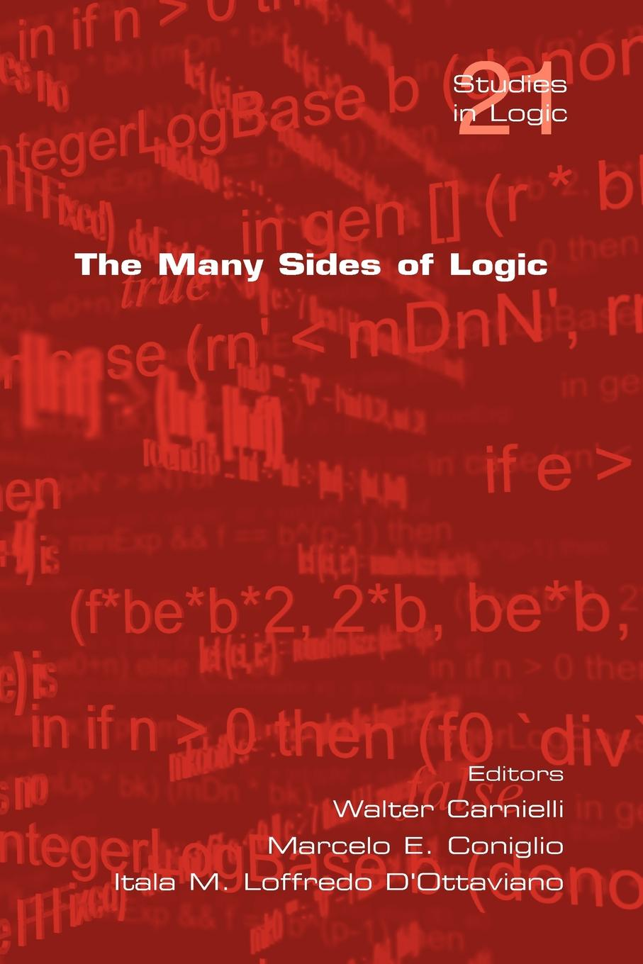 The Many Sides of Logic logic methodology and philosophy of science logic and science facing the new technologies