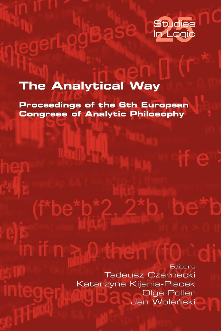 The Analytical Way. Proceedings of the 6th European Congress of Analytic Philosophy stephen hetherington metaphysics and epistemology a guided anthology