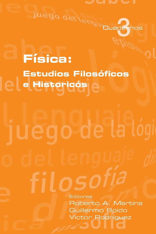 Victor Rodriguez Fisica. Estudios Filosoficos E Historicos ciencia