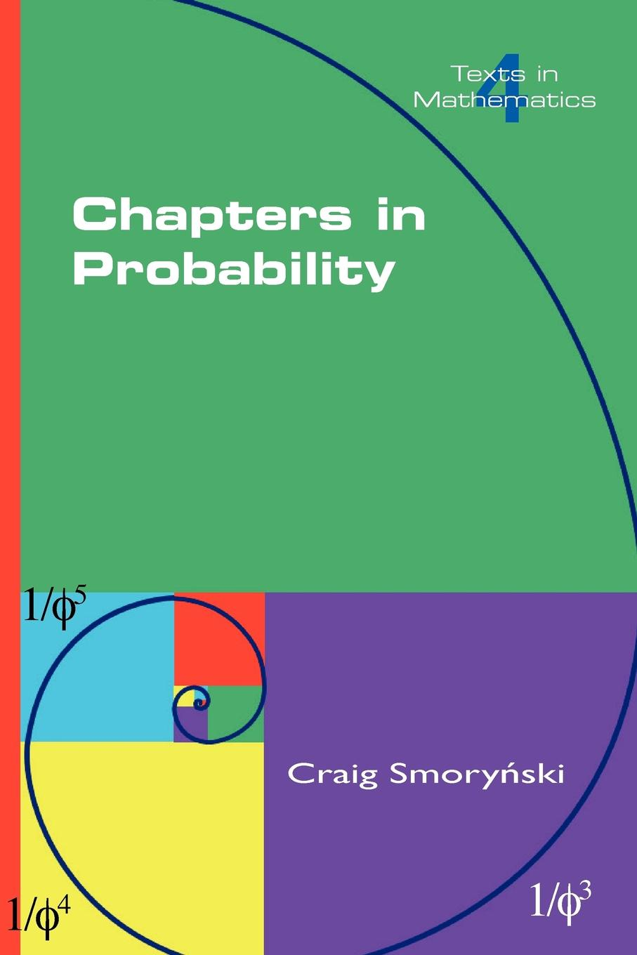 Craig Smorynski Chapters in Probability poggiolini laura a first course in probability and markov chains