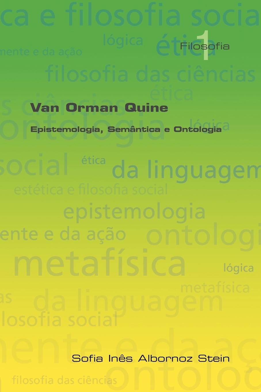 Sofia Ines Albornoz Stein Van Orman Quine. Epistemologia, Semantica E Ontologia yaki da yaki da pride