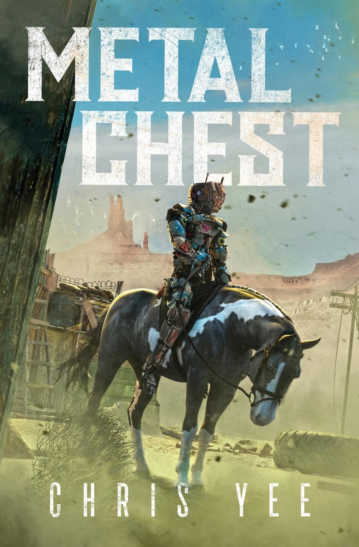 Chris Yee Metal Chest apocalyptic fiction
