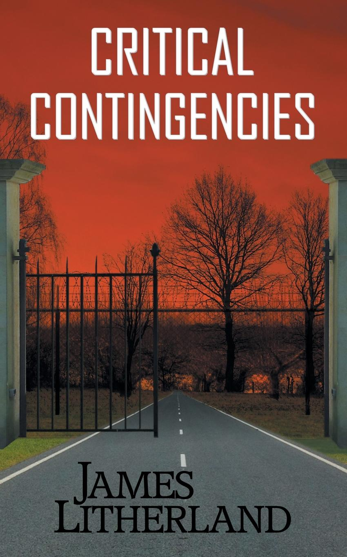 James Litherland Critical Contingencies (Slowpocalypse, Book 1) james litherland prohibited activities watchbearers book 4