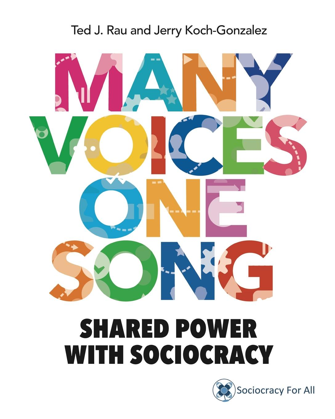 Фото - Ted J Rau, Jerry Koch-Gonzalez MANY VOICES ONE SONG. SHARED POWER WITH SOCIOCRACY agent based snort in distributed environment