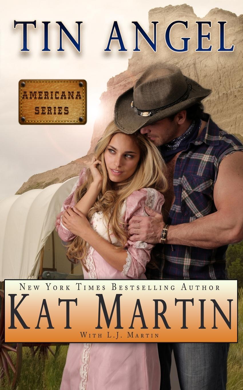Kat Martin, L.J. Martin Tin Angel kat martin scent of roses