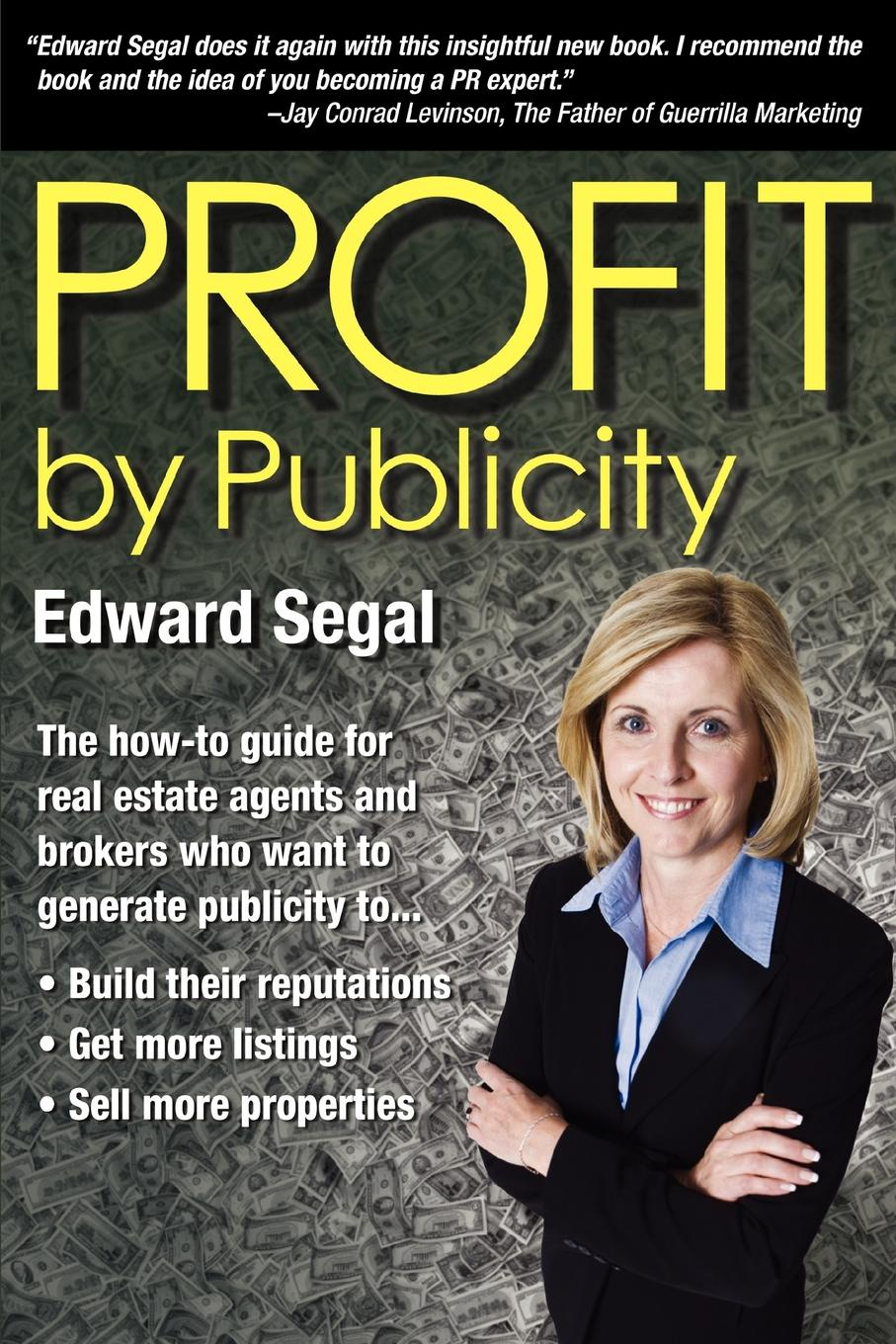 Edward Segal PROFIT by Publicity. The How-to Reference Guide for Real Estate Agents and Brokers tony wood the commercial real estate tsunami a survival guide for lenders owners buyers and brokers