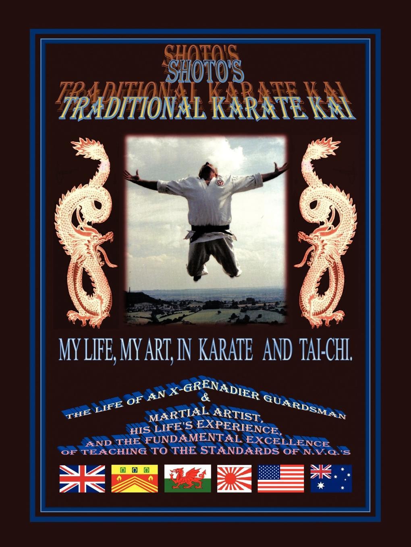 Gerald Griffiths Shoto.s Traditional Karate Kai. My Life, My Art, in Karate and Tai-Chi недорго, оригинальная цена