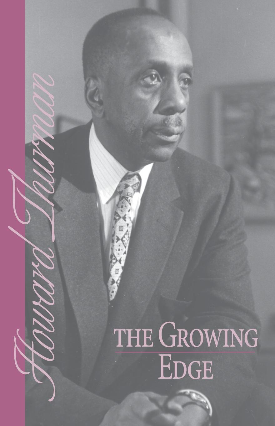 Howard Thurman The Growing Edge все цены