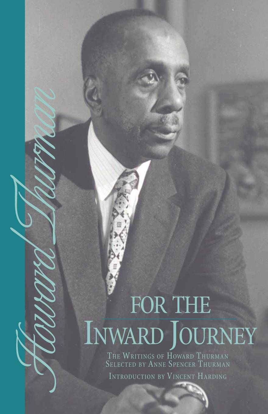Howard Thurman For the Inward Journey joe l lewis essence of the christian journey faith hope and love these three