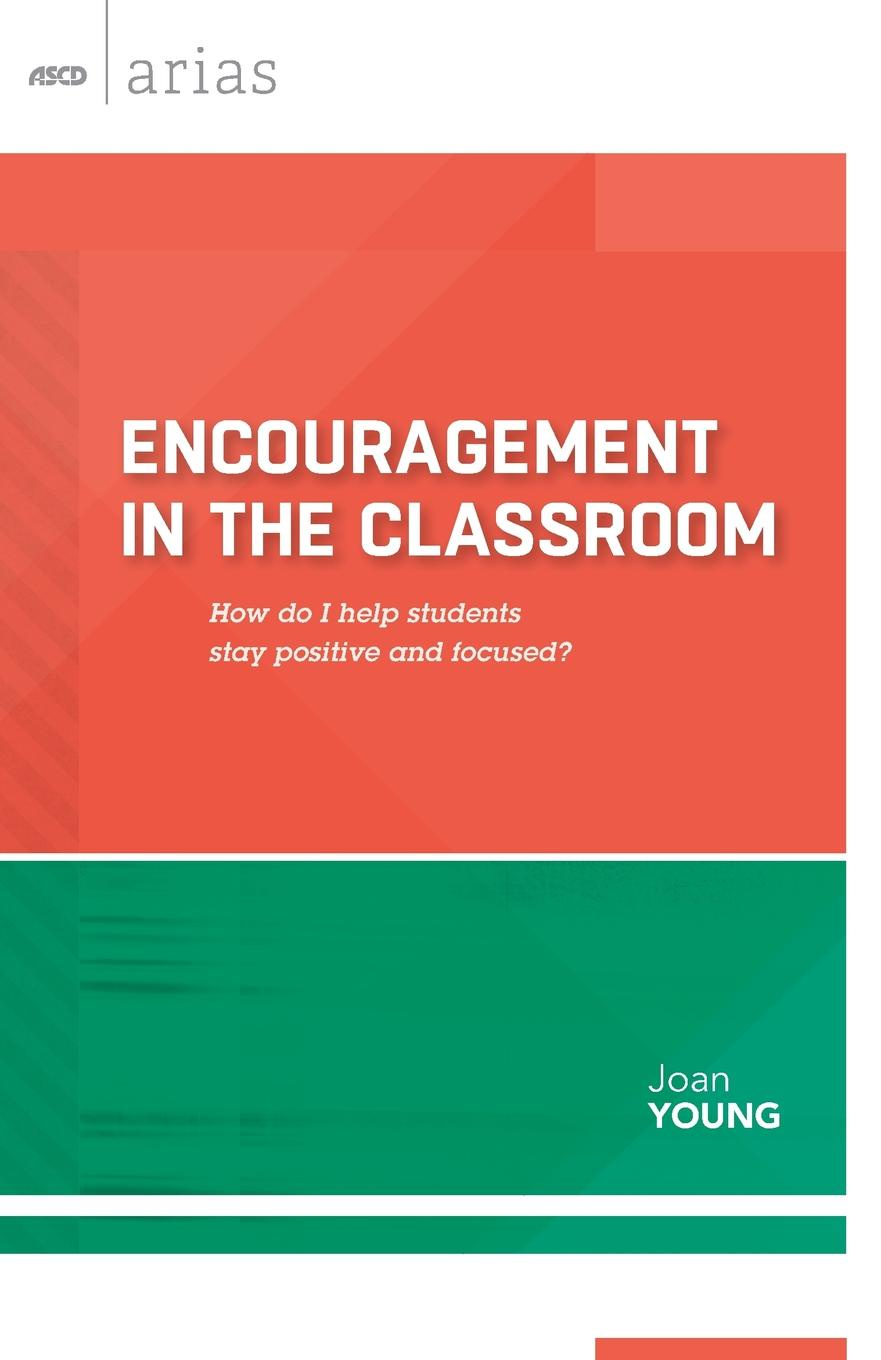 Joan Young Encouragement in the Classroom. How Do I Help Students Stay Positive and Focused. (ASCD Arias) adil ishag motivation and attitudes of sudanese students towards learning english and german