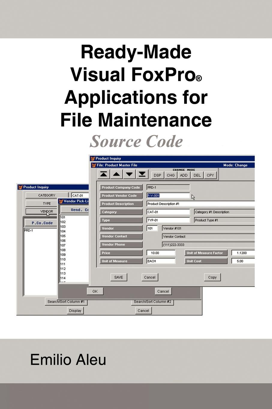 купить Emilio Aleu Ready-Made Visual FoxPro Applications for File Maintenance. Source Code по цене 1639 рублей