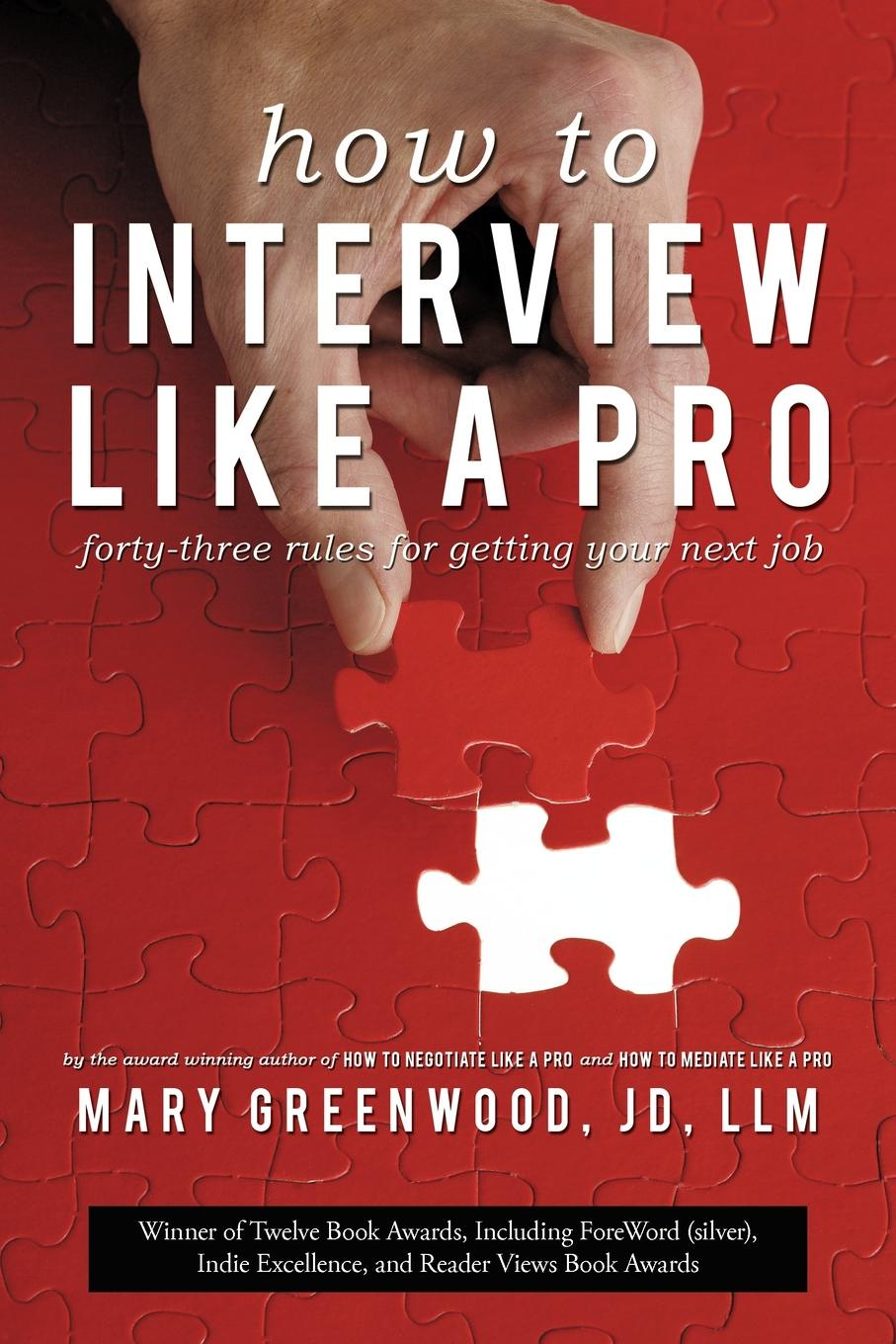 Mary Greenwood How to Interview Like a Pro. Forty-Three Rules for Getting Your Next Job adam reiter you can get a job in fashion