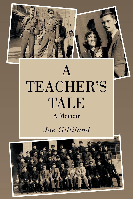 цены на Joe Gilliland A Teacher.s Tale. A Memoir  в интернет-магазинах