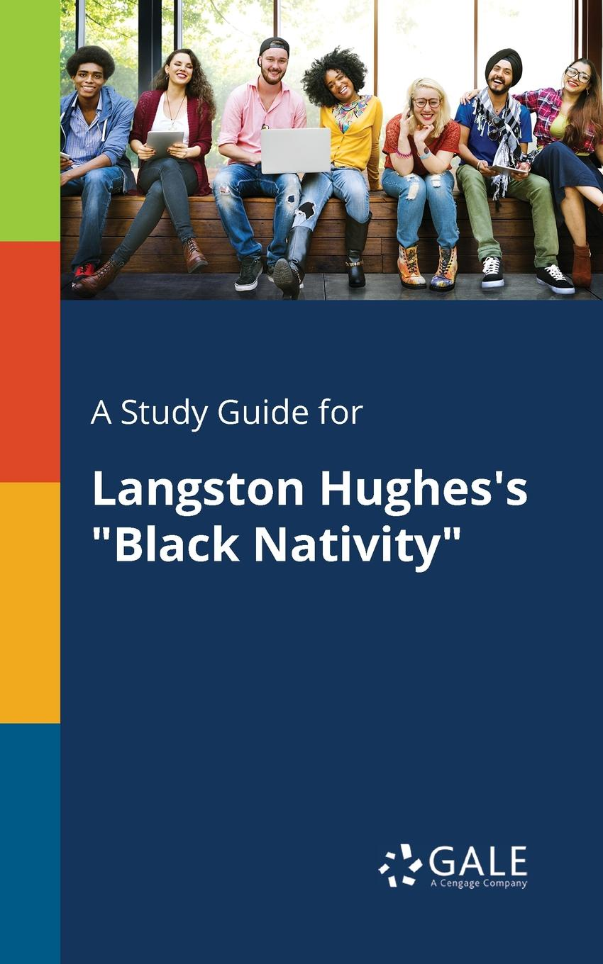 Cengage Learning Gale A Study Guide for Langston Hughes.s Black Nativity cengage learning gale a study guide for nathaniel hawthorne s minister s black veil