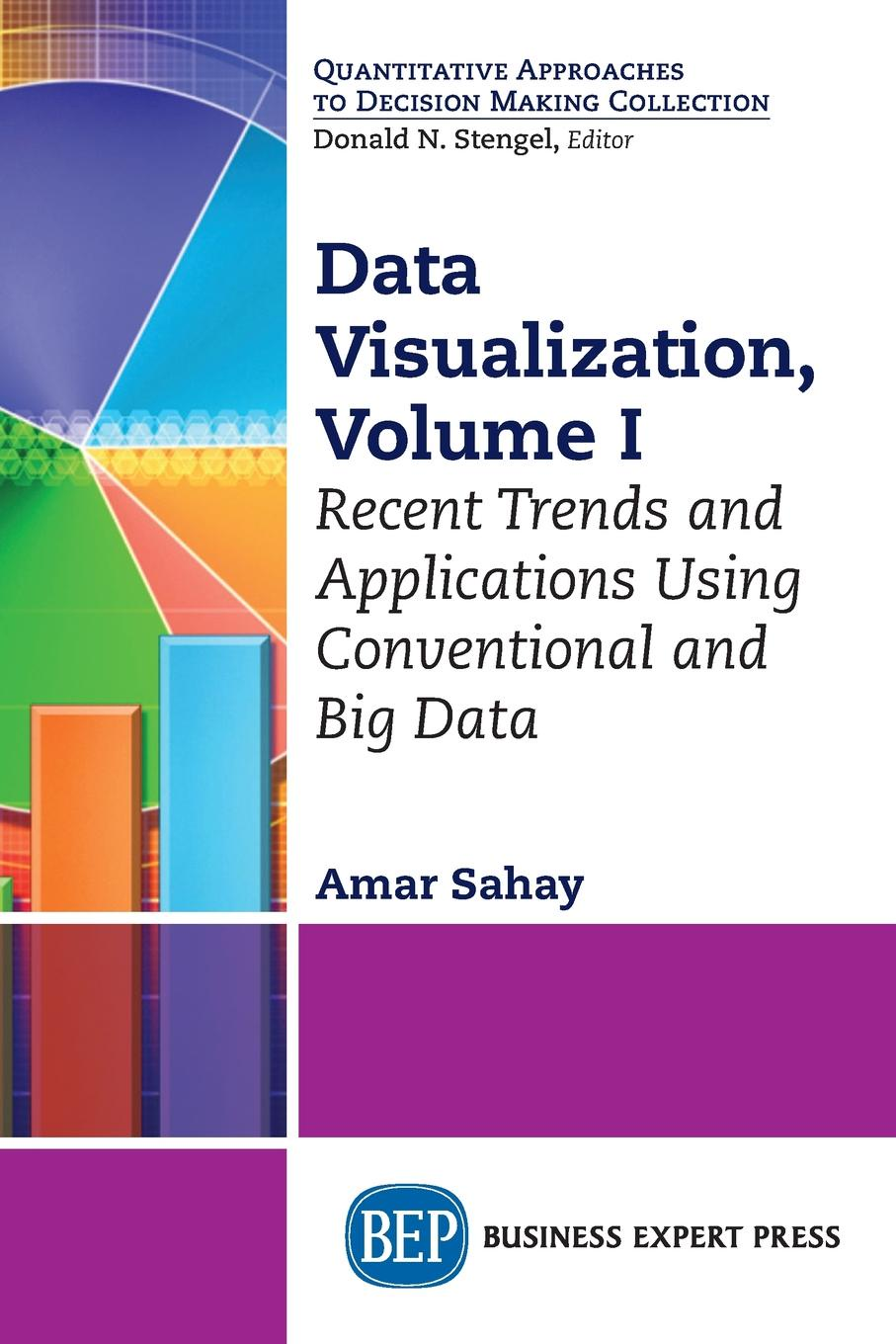 Amar Sahay Data Visualization, Volume I. Recent Trends and Applications Using Conventional and Big Data csaba ortutay molecular data analysis using r