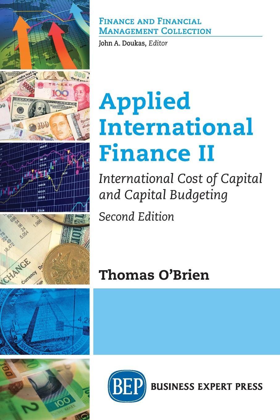 Thomas O'Brien Applied International Finance II, Second Edition. International Cost of Capital and Capital Budgeting capitals of capital a history of international financial centres 1780 2005