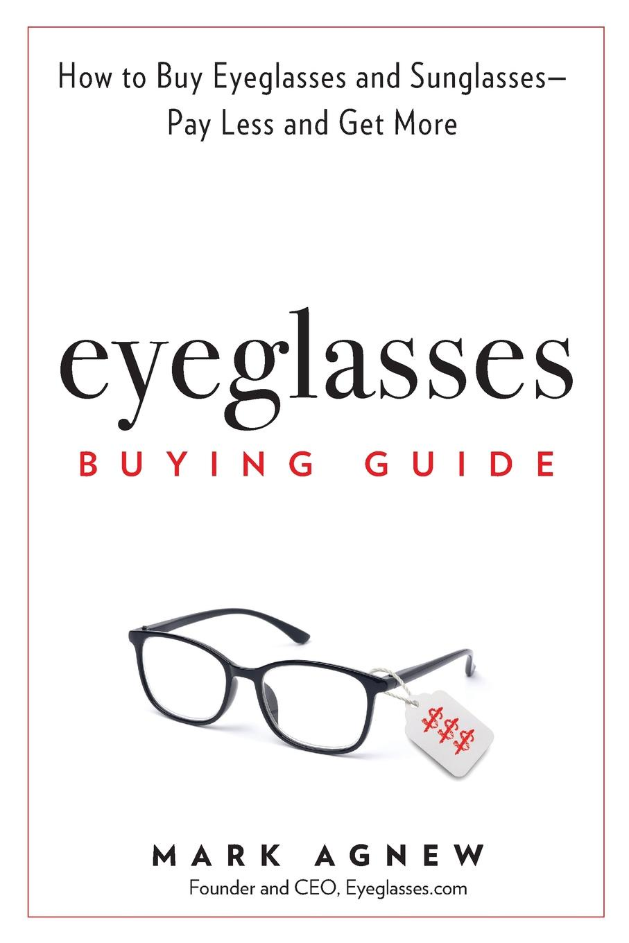 Mark Agnew Eyeglasses Buying Guide. How to Buy Eyeglasses and Sunglasses -- Pay Less and Get More sahoo bike bicycle helmet buy one get two free with a pair of gloves
