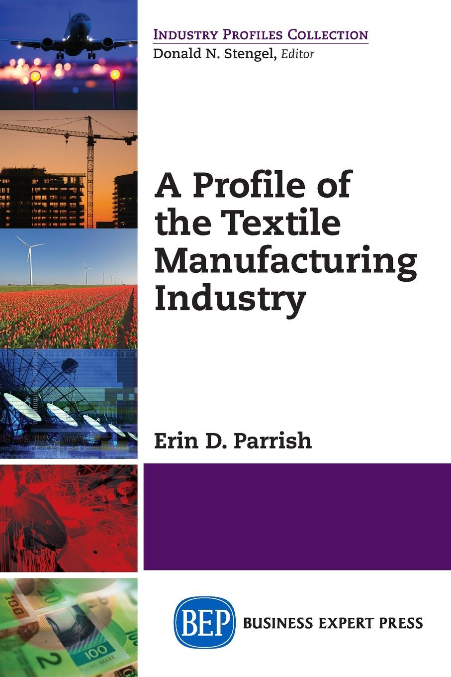 Фото - Erin D. Parrish A Profile of the Textile Manufacturing Industry the story of colour in textiles