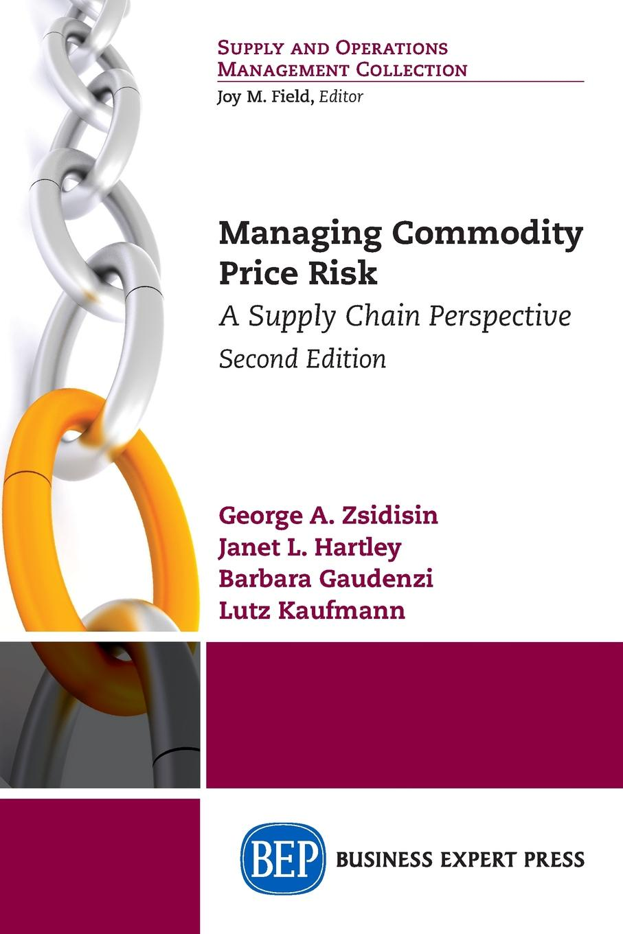 George A. Zsidisin, Janet L. Hartley, Barbara Gaudenzi Managing Commodity Price Risk. A Supply Chain Perspective, Second Edition thomas stanton managing risk and performance a guide for government decision makers isbn 9781118841761