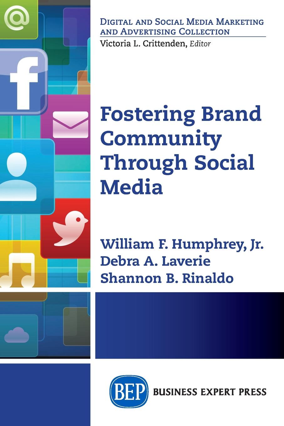 Jr. William F. Humphrey, Debra A. Laverie, Shannon B. Rinaldo Fostering Brand Community Through Social Media suzanne morse w smart communities how citizens and local leaders can use strategic thinking to build a brighter future