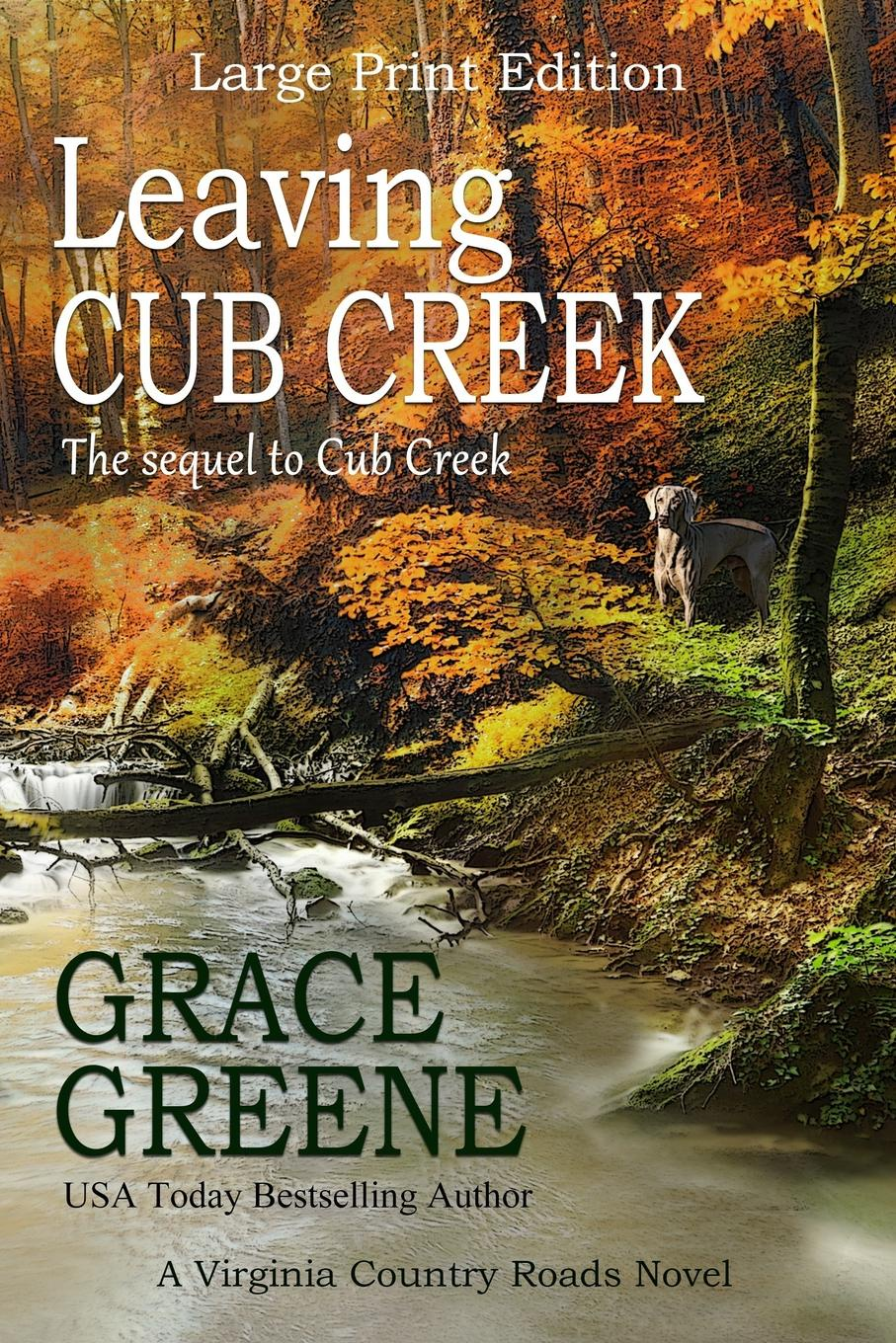 Grace Greene Leaving Cub Creek (Large Print). A Virginia Country Roads Novel