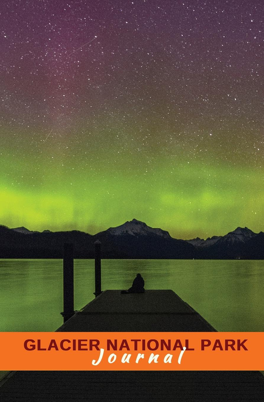 Huzzah Publishing Glacier National Park Journal. Northern Lights, McDonald Lake