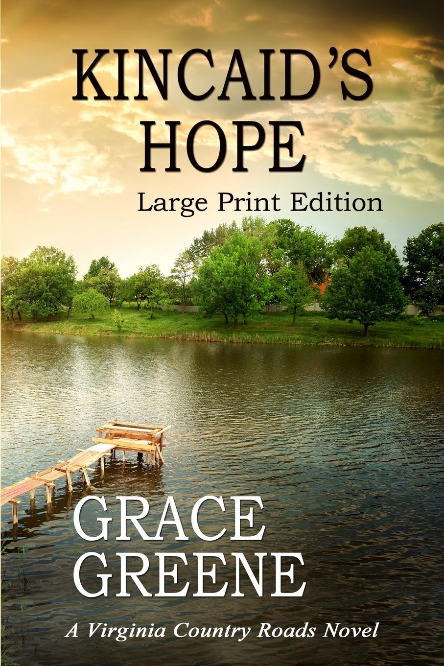 Grace Greene Kincaid.s Hope (Large Print). A Virginia Country Roads Novel
