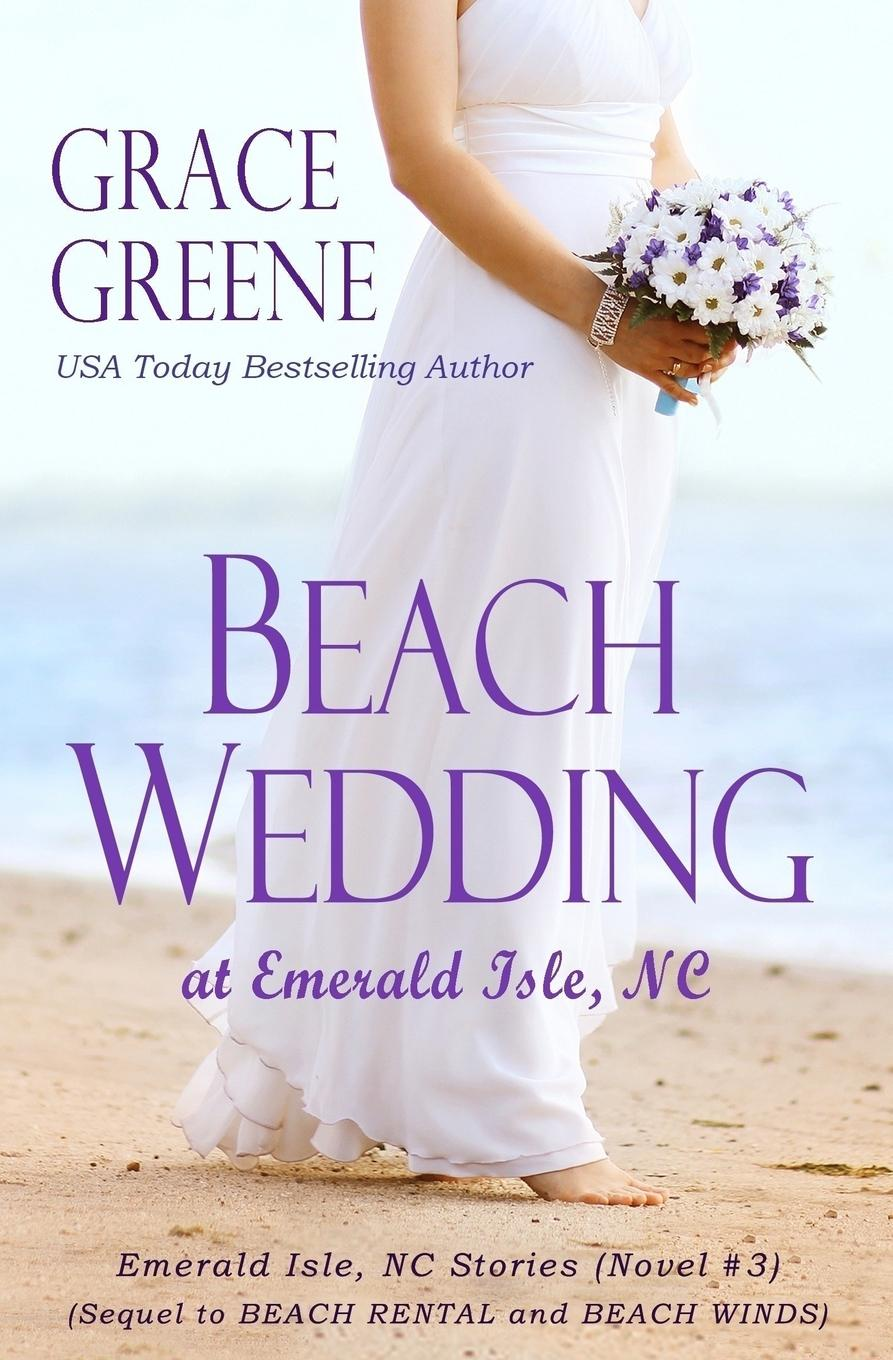 Grace Greene Beach Wedding. at Emerald Isle, NC happily ever after