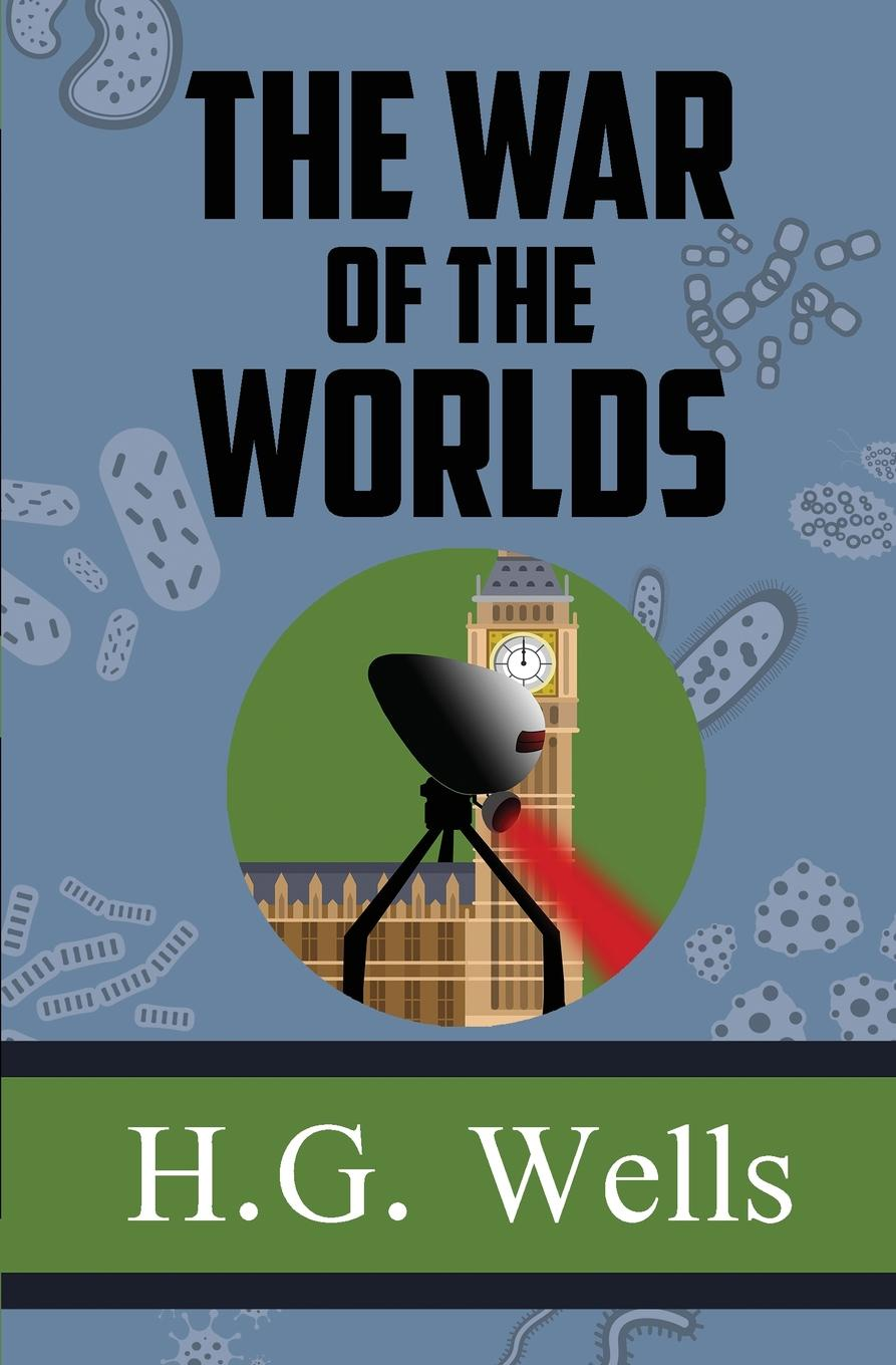 H.G. Wells The War of the Worlds wells h the war of the worlds