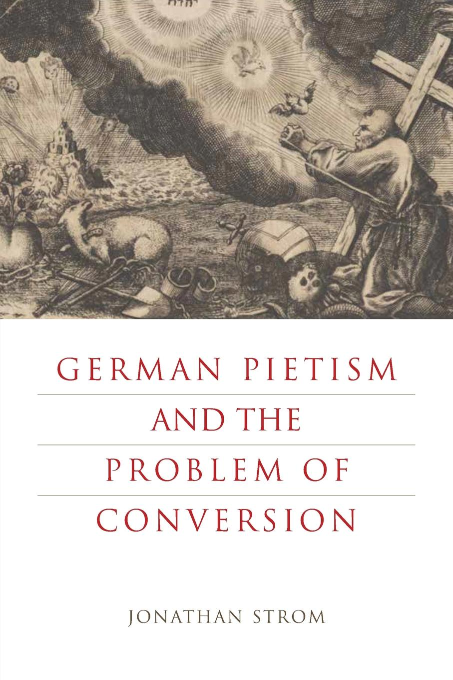 Jonathan Strom German Pietism and the Problem of Conversion imports of ic test seat qfp80 programming conversion adapter burn otq 80 0 8 03