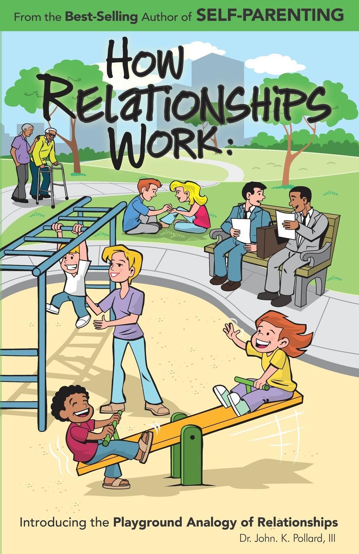 III John K. Pollard How Relationships Work bill roiter beyond work how accomplished people retire successfully