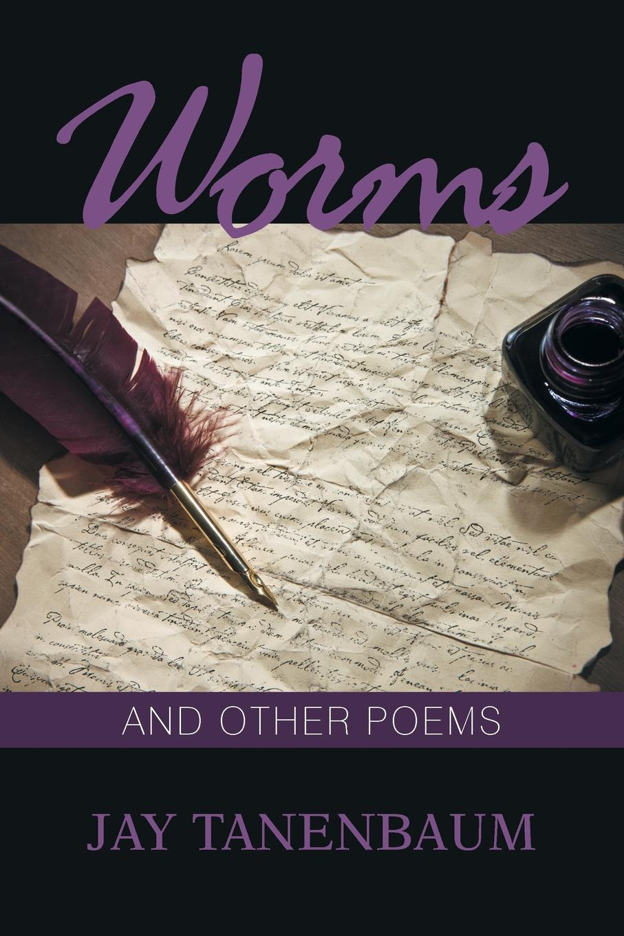 Jay Tanenbaum Worms. And Other Poems