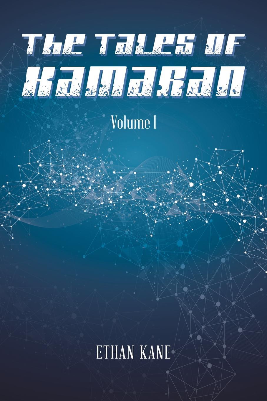 Ethan Kane The Tales of Kamaran. Volume I five tales