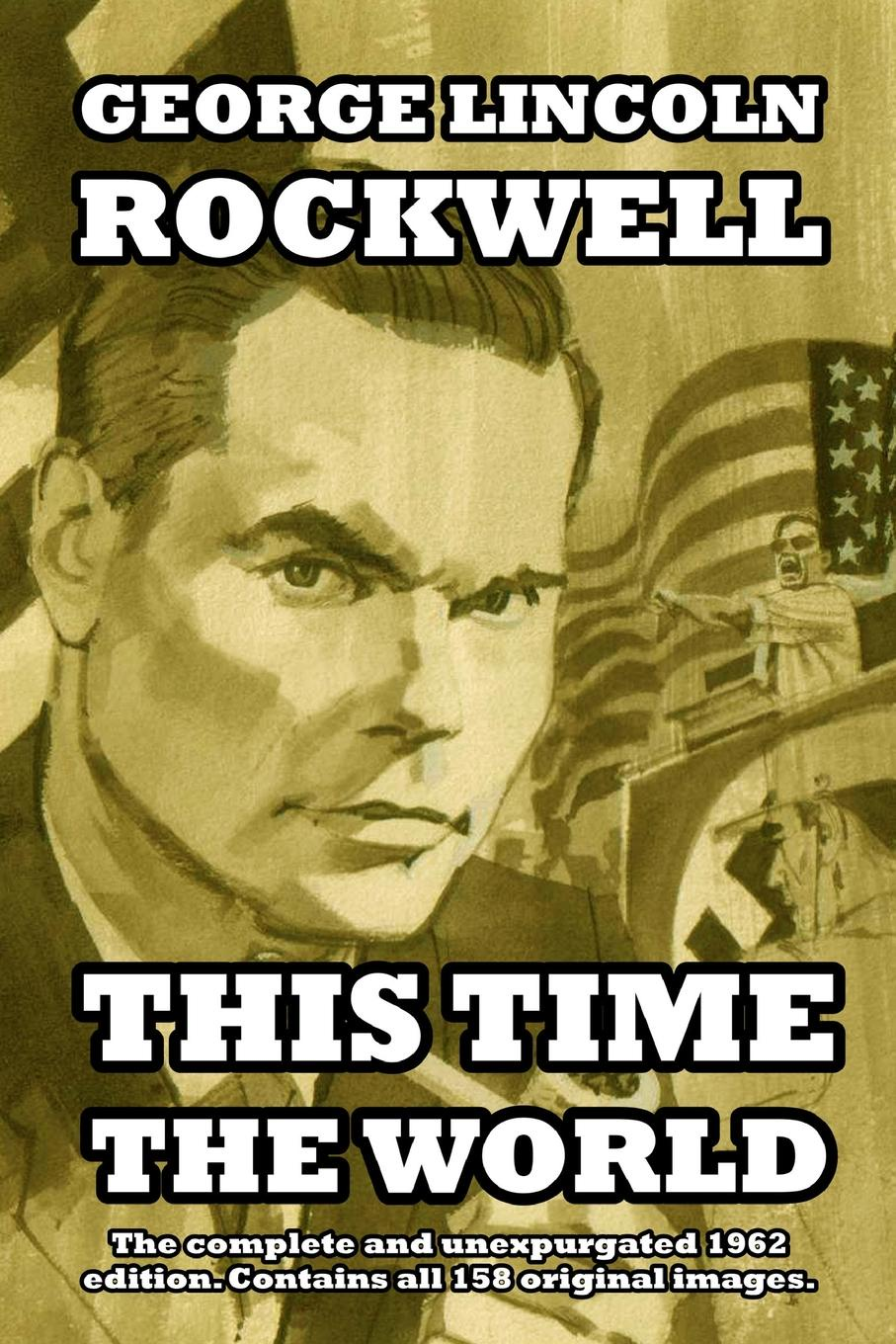George Lincoln Rockwell This Time the World