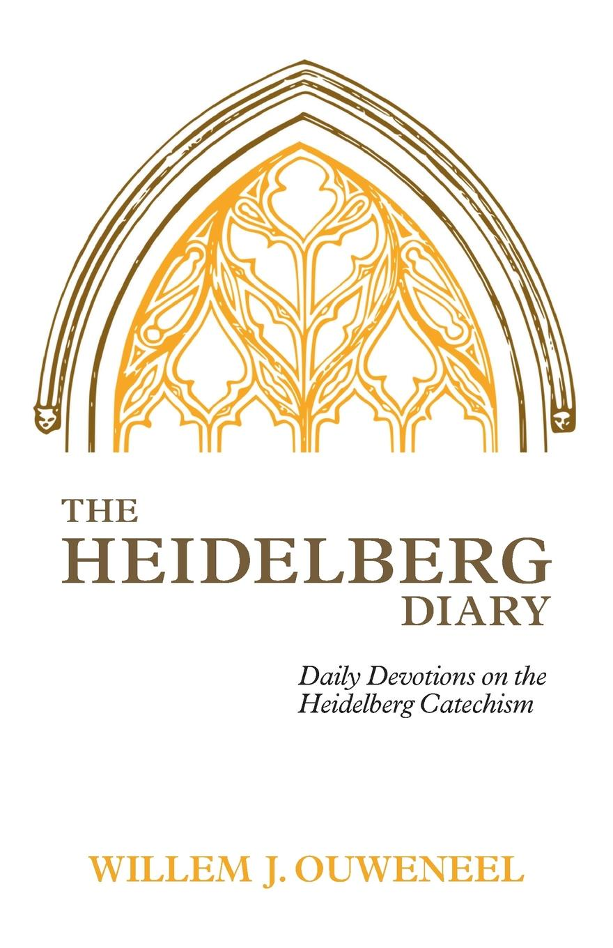 Willem J. Ouweneel The Heidelberg Diary. Daily Devotions on the Heidelberg Catechism boses erwachen in heidelberg