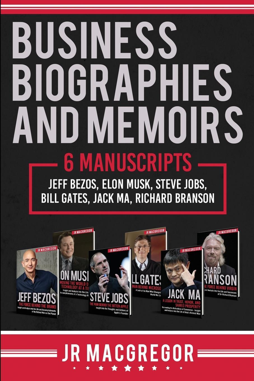 JR MacGregor Business Biographies and Memoirs. 6 Manuscripts: Jeff Bezos, Elon Musk, Steve Jobs, Bill Gates, Jack Ma, Richard Branson the everything store jeff bezos and the age of amazon уцененный товар 2
