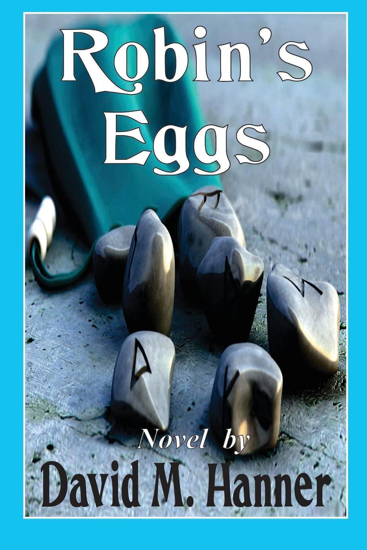 David M Hanner Robin.s Eggs