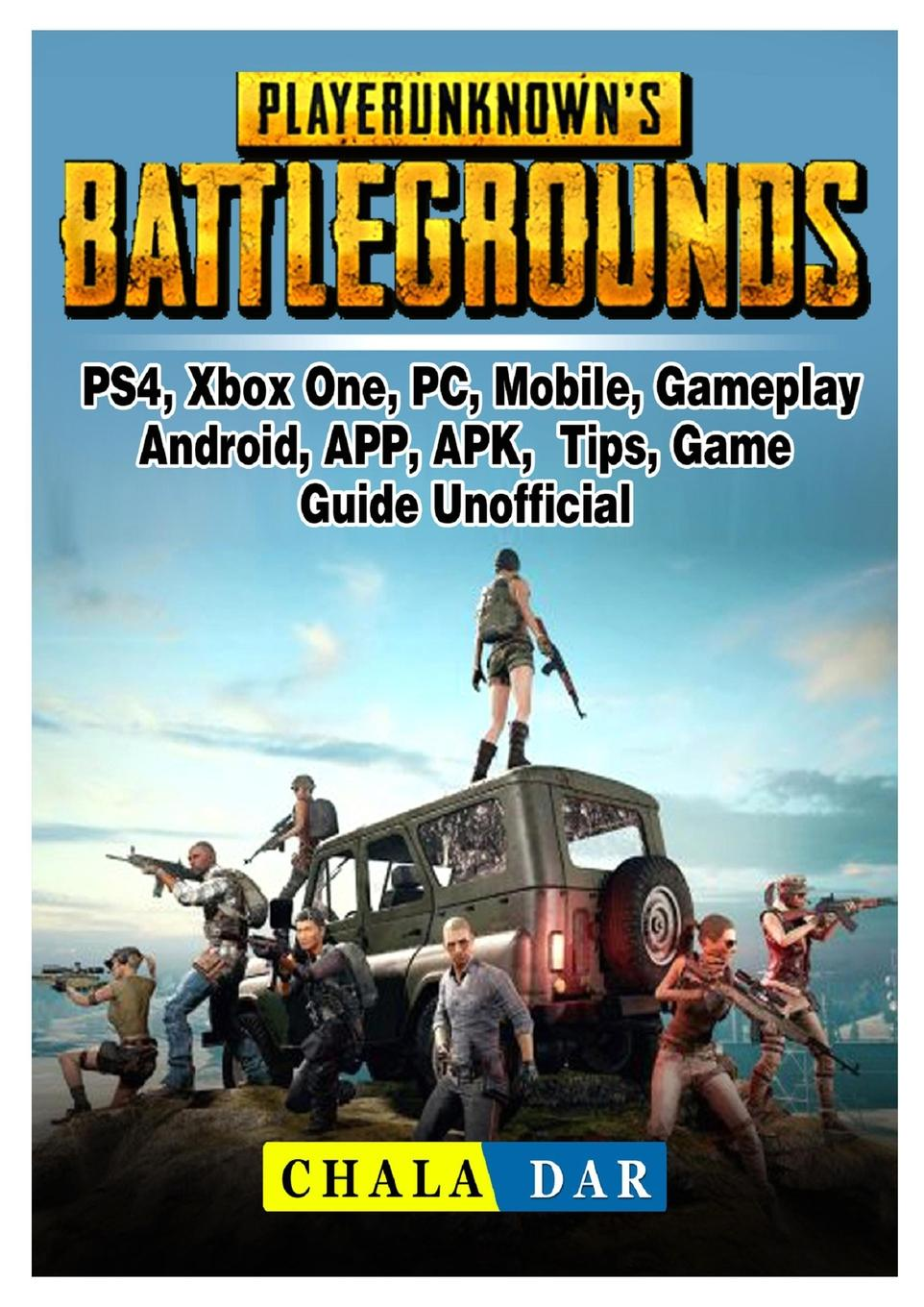 где купить Chala Dar Player Unknowns Battlegrounds, PS4, Xbox One, PC, Mobile, Gameplay, Android, APP, APK, Tips, Game Guide Unofficial по лучшей цене