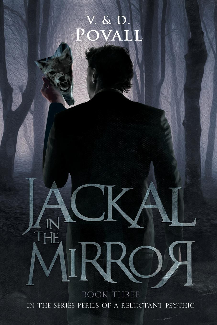 V. & D. Povall Jackal in the Mirror. Book Three in the Series - Perils of a Reluctant Psychic the day of the jackal