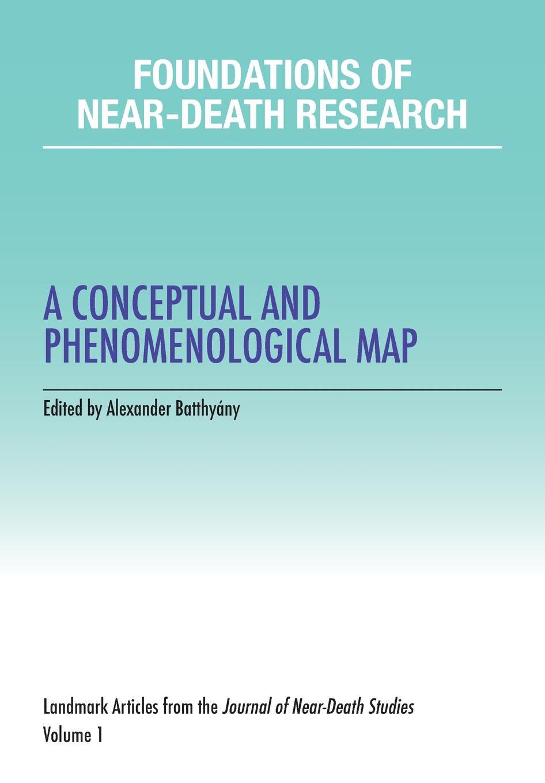 цена Foundations of Near-Death Research. A Conceptual and Phenomenological Map онлайн в 2017 году