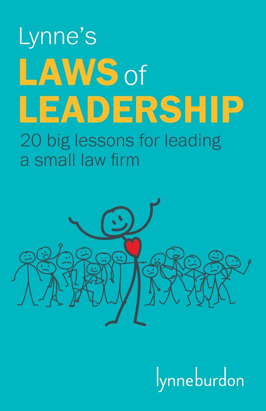Lynne Burdon Lynne.s Laws of Leadership. 20 big lessons for leading a small law firm активный сабвуфер jbl stage a100p black