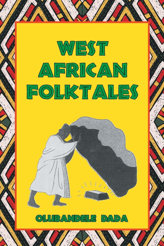 Olubandele Dada West African Folktales world folktales level 5